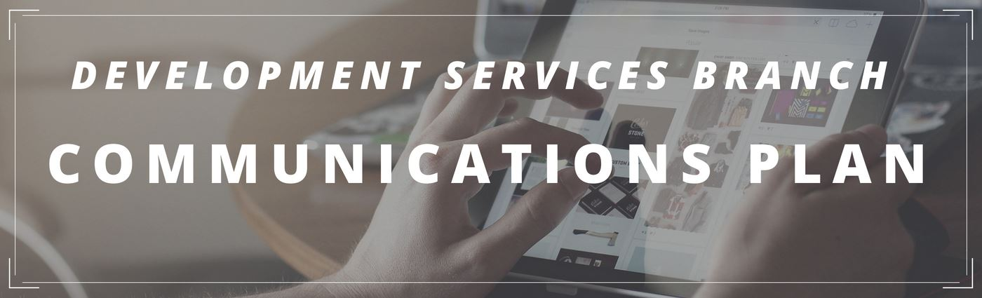 development services branch communications plan